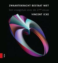 Zwaartekracht bestaat niet | Vincent Icke |