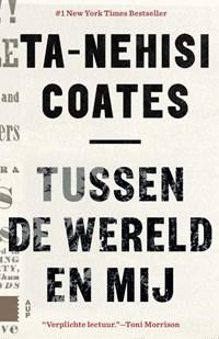 Tussen de wereld en mij | Ta-Nehisi Coates |