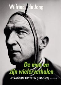 De man en zijn wielerverhalen | Wilfried de Jong |