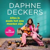 Alles is zoals het zou moeten zijn | Daphne Deckers |