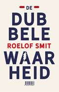 De dubbele waarheid   Roelof Smit  