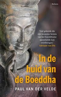 In de huid van de Boeddha | Paul van der Velde |