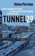 Tunnel 29 | Helena Merriman |