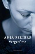 Vergeef me | Anja Feliers |