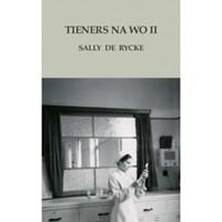 Tieners na WOII   Sally De Rycke  