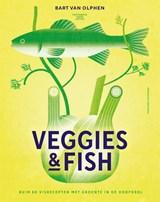 Veggies & Fish | Bart van Olphen | 9789464040050