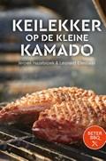BeterBBQ - Keilekker op de kleine kamado | Jeroen Hazebroek ; Leonard Elenbaas ; Bas Smidt |