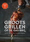 Groots grillen op de gas-bbq | Jeroen Hazebroek ; Leonard Elenbaas |