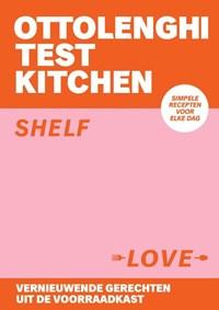Ottolenghi Test Kitchen - Shelf Love | Yotam Ottolenghi ; Noor Murad |
