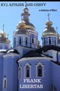De Geschiedenis van Kiev-Rus | Frank Libertas |