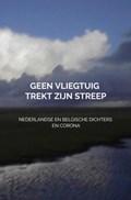 Geen vliegtuig trekt zijn streep | Dichters Uit Nederland En België En Corona |