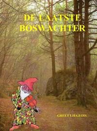De laatste boswachter | Greet Liégeois |
