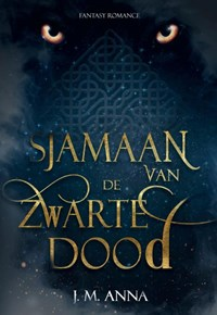 Sjamaan van de Zwarte Dood   J.M. Anna  