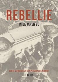 Rebellie in de jaren 80   J. Flint  