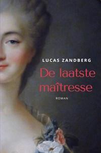 De laatste maîtresse | Lucas Zandberg |