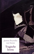 Tragische levens | Jeanne Reyneke van Stuwe |
