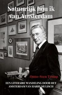 Natuurlijk hou ik van Amsterdam   Onno-Sven Tromp  