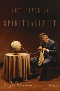Soft power en spiritualiteit | Jurjen Wiersma |