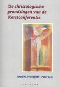 De christologische grondslagen van de Kerstconferentie   Sergej Prokofieff ; Peter Selg  