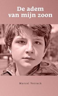 De adem van mijn zoon   Marcel Verreck  