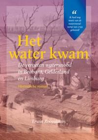Het water kwam | Erwin Rooyakkers |