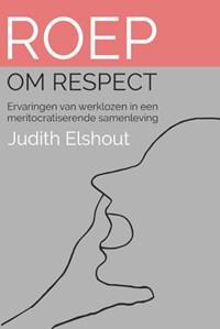 Roep om respect | Judith Elshout |