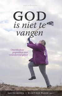 God is niet te vangen | Jan Offringa; Evert van Baren |