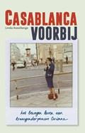 Casablanca voorbij   Linda Asselbergs ; Corinne Van Tongerloo  
