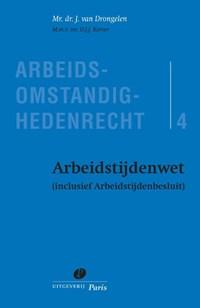 Arbeidstijdenwet | J. van Drongelen ; D.J.J. Korver |