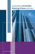 Jurisprudentie Ruimtelijke Ordening & Bouw | C.W.M. van Alphen |