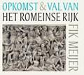 Opkomst en val van het Romeinse rijk | Fik Meijer |