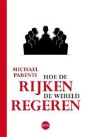 Hoe de rijken de wereld regeren | Michael Parenti |