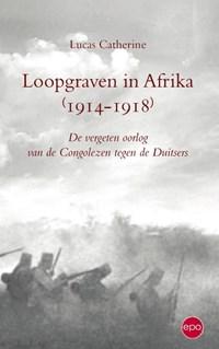 Loopgraven in Afrika 1914-1918   Lukas Catherine  