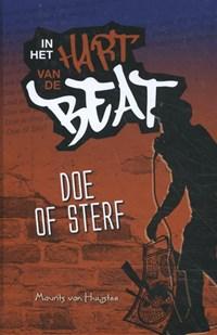 Doe of Sterf | Maurits van Huijstee |