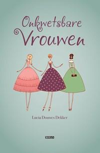 Onkwetsbare vrouwen | Lucia S. Douwes Dekker-Koopmans |