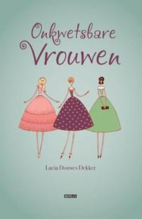 Onkwetsbare Vrouwen | Lucia Douwes Dekker-Koopmans |