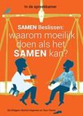 Samen beslissen: waarom moeilijk doen als het samen kan? | Els Wiegant ; Michiel Hageman ; Teun Teunis |