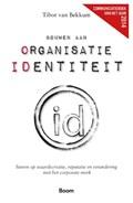 Bouwen aan organisatie identiteit   Tibor van Bekkum  