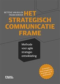 Het strategisch communicatie frame   Betteke van Ruler ; Frank Korver  