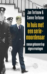 In huis met een seriemoordenaar | Jan Terlouw; Sanne Terlouw |