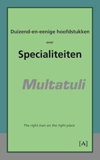 Duizend-en-eenige hoofdstukken over specialiteiten | Multatuli |