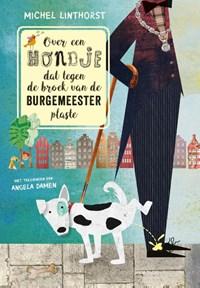Over een hondje dat tegen de broek van de burgemeester plaste | Michel Linthorst |