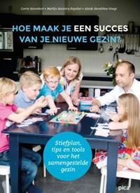 Hoe maak je een succes van je nieuwe gezin?   Corrie Haverkort ; Marlijn Kooistra-Popelier ; Aleide Hendrikse-Voogt  