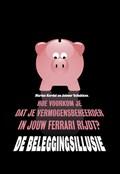 De beleggingsillusie | Marius Kerdel ; Jolmer Schukken |