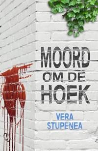 Moord om de hoek   Vera Stupenea  