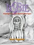 Iksbie, koningin van de eskimodwergen | Clemi Teggelaar |