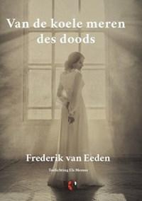 Van de koele meren des doods | Frederik Van Eeden |