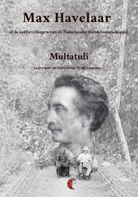 Max Havelaar   Multatuli ; Eduard Douwes Dekker  