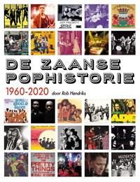 De Zaanse pophistorie | Rob Hendriks |