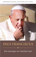 Paus Franciscus | Erik Borgman ; Paul van Geest ; Rik Torfs ; Jan de Volder |